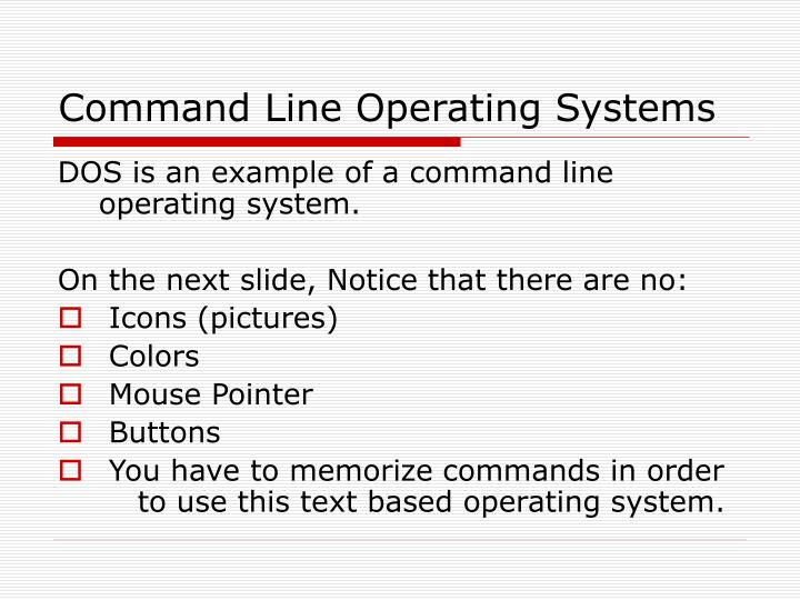 Command Line Operating Systems
