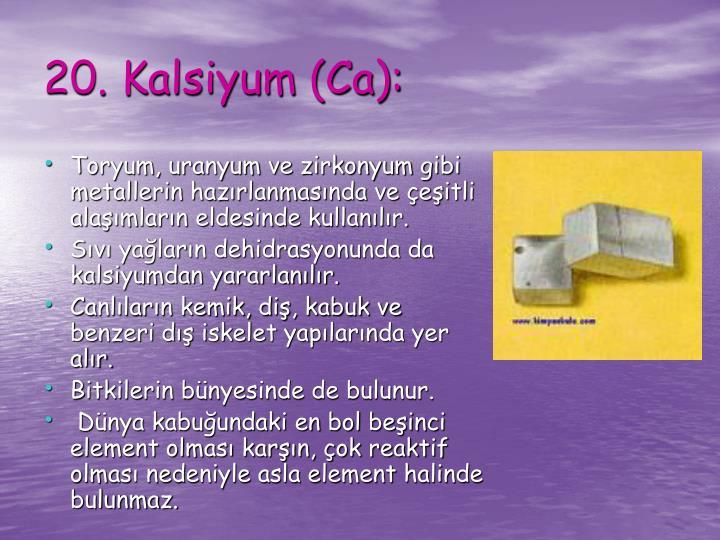 Toryum, uranyum ve zirkonyum gibi metallerin hazırlanmasında ve çeşitli alaşımların eldesinde kullanılır.