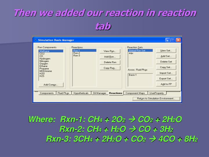 Then we added our reaction in reaction tab