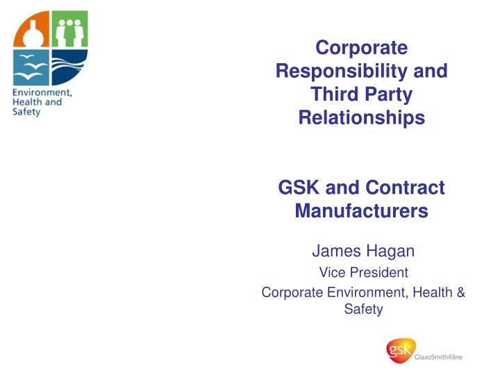 corporate responsibility and third party relationships gsk and contract manufacturers