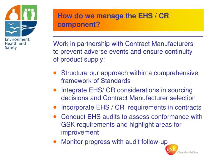 How do we manage the EHS / CR component?