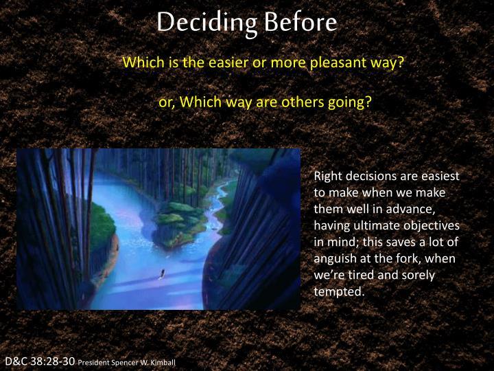 Deciding Before