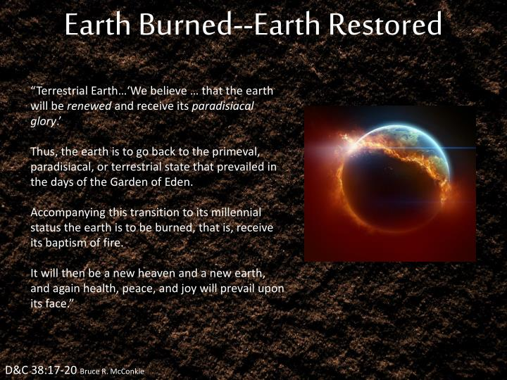 Earth Burned--Earth Restored