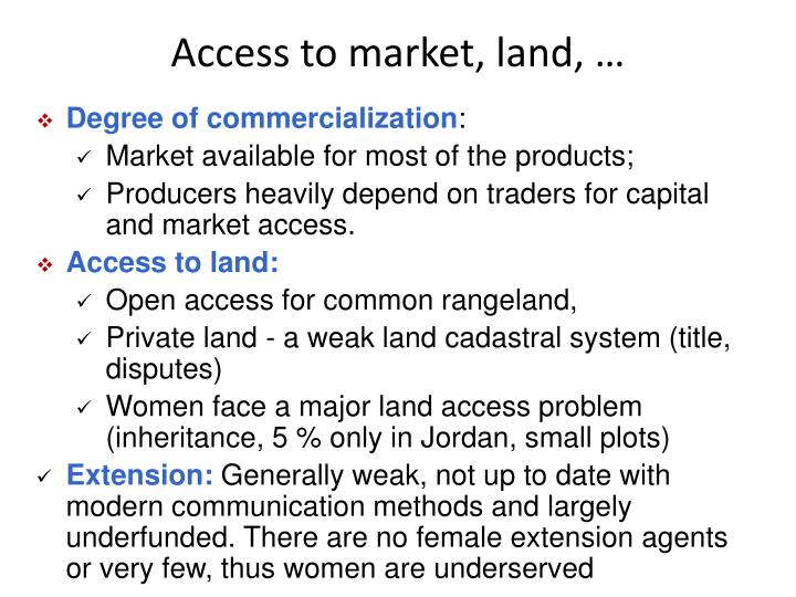 Access to market, land, …