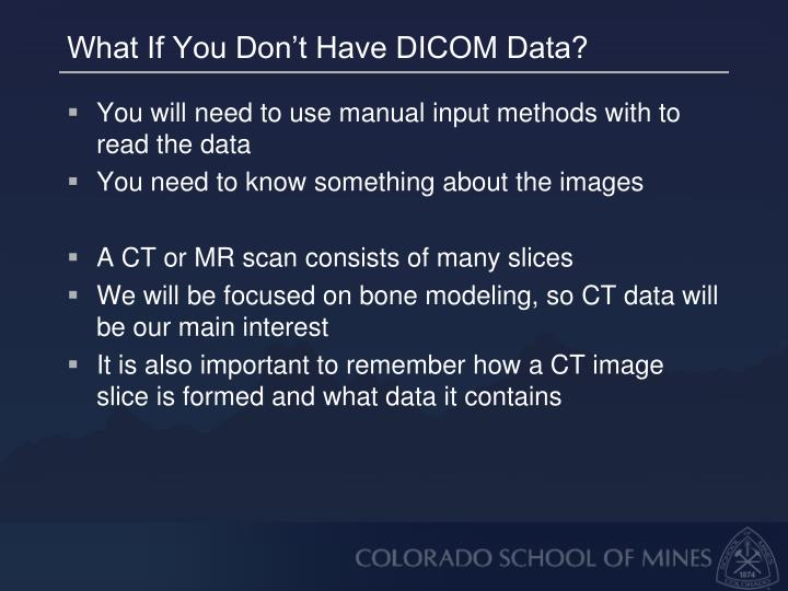 What If You Don't Have DICOM Data?