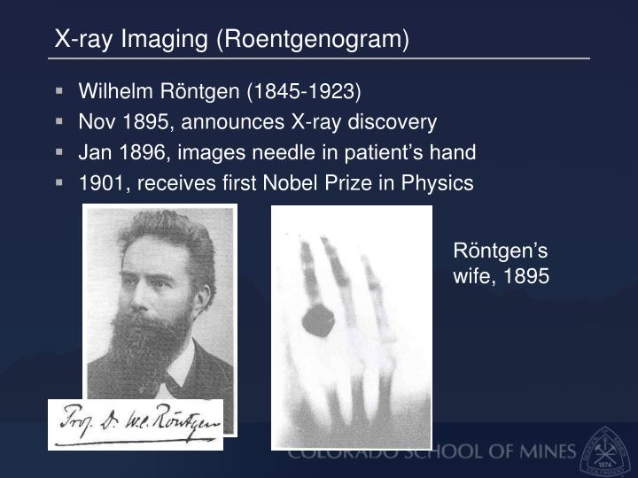 X-ray Imaging (Roentgenogram)