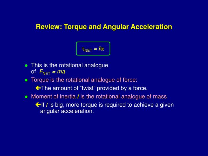 Review torque and angular acceleration