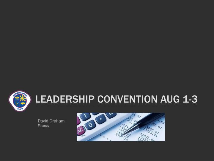 Leadership convention aug 1 3