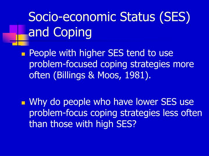 Socio-economic Status (SES) and Coping