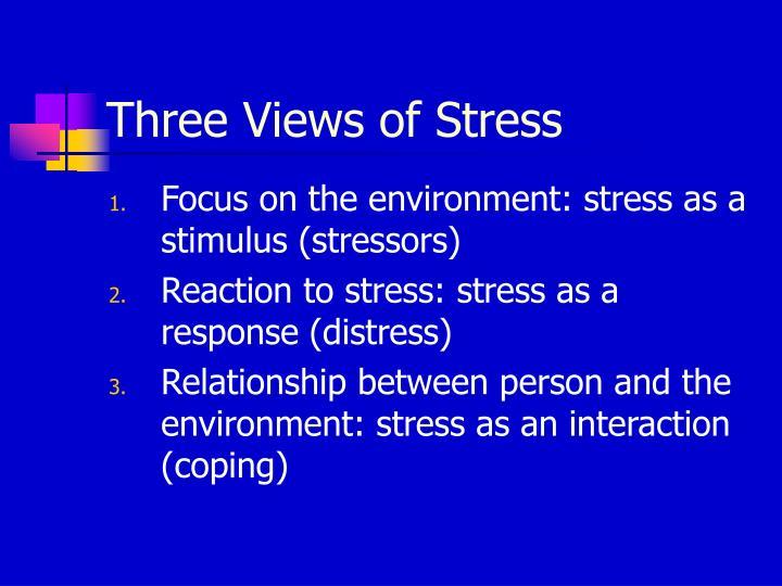 Three Views of Stress