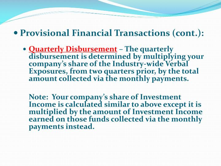 Provisional Financial Transactions (cont.):