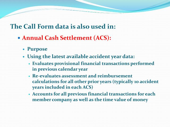 The Call Form data is also used in: