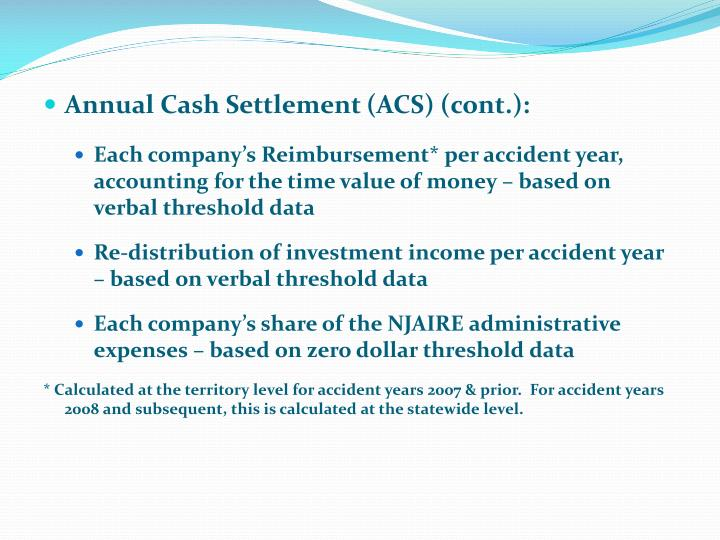 Annual Cash Settlement (ACS) (cont.):