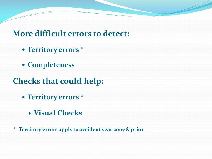 More difficult errors to detect:
