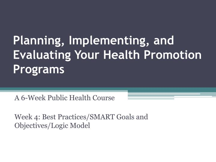 Planning implementing and evaluating your health promotion programs