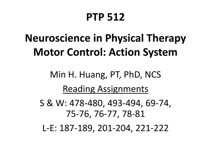 Ptp 512 neuroscience in physical therapy motor control action system