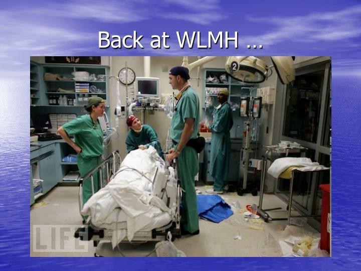 Back at WLMH …
