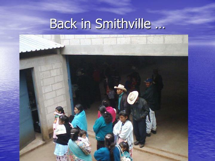 Back in Smithville …