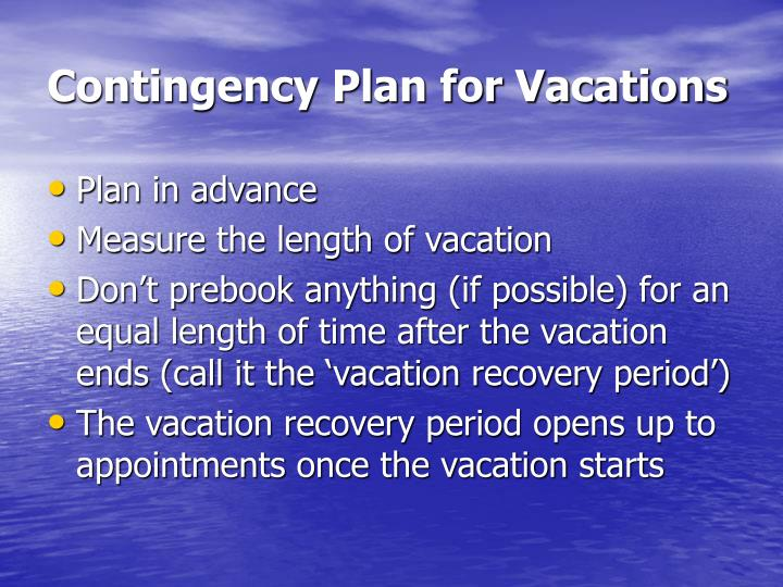 Contingency Plan for Vacations