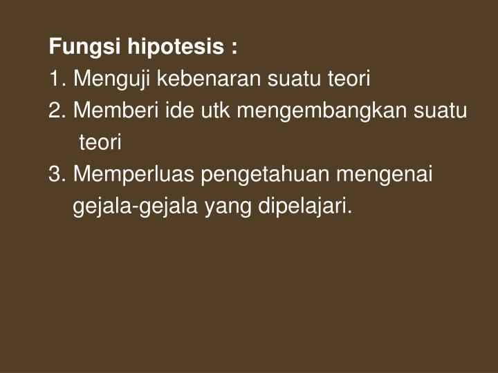Fungsi hipotesis :