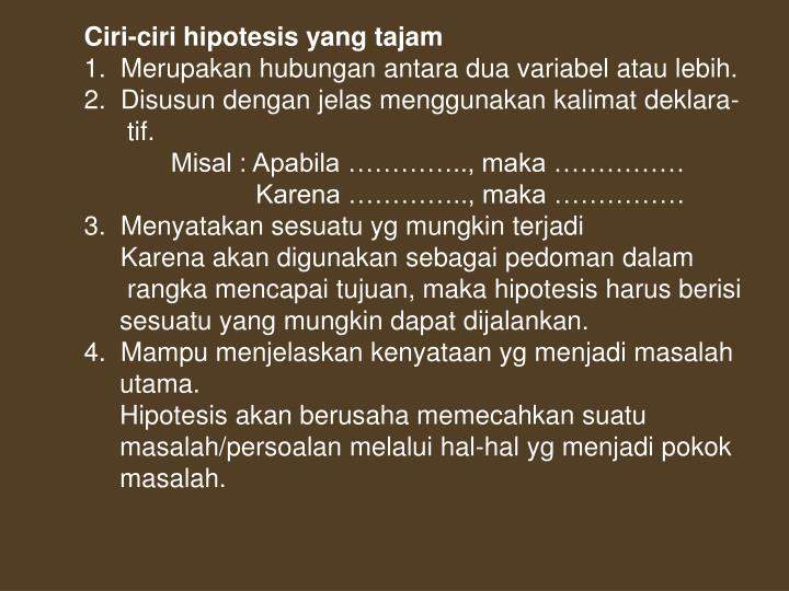 Ciri-ciri hipotesis yang tajam