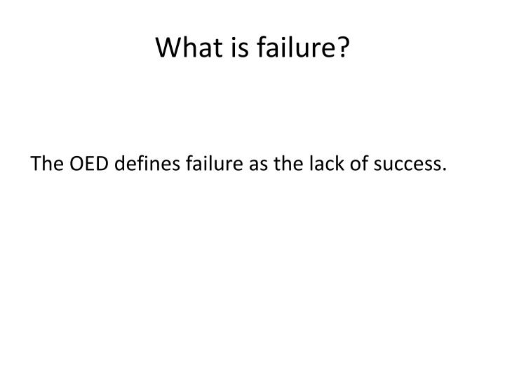 What is failure