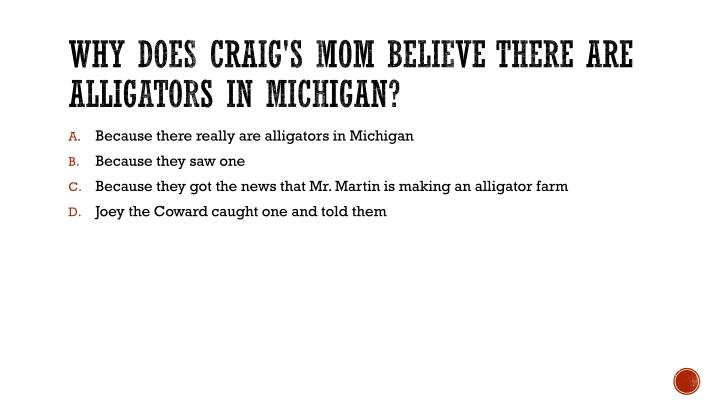 Why does Craig's mom believe there are alligators in Michigan?