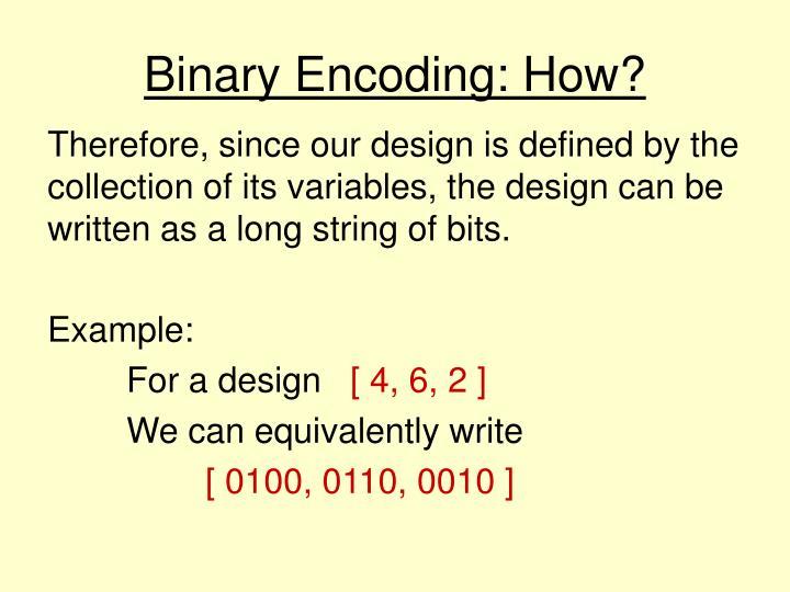 Binary Encoding: How?