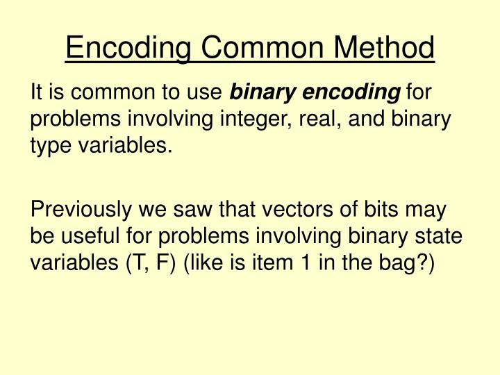 Encoding Common Method
