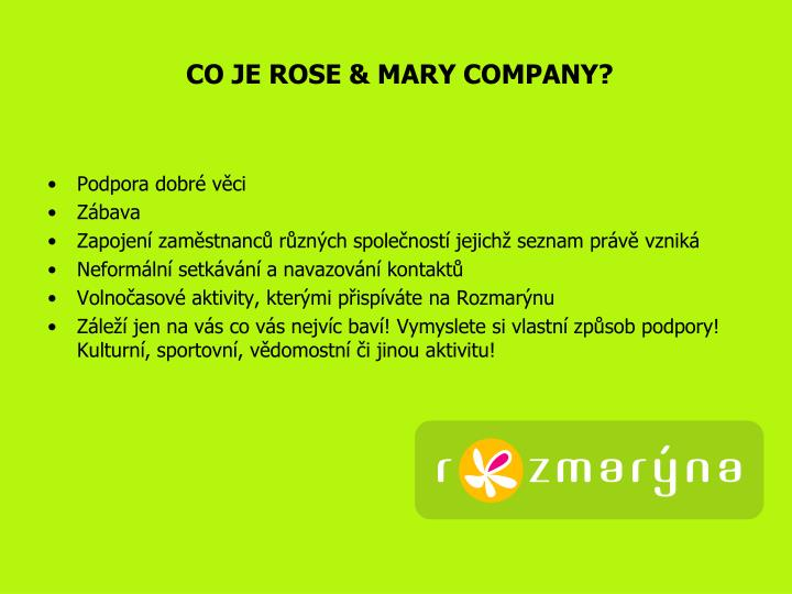 CO JE ROSE & MARY COMPANY?