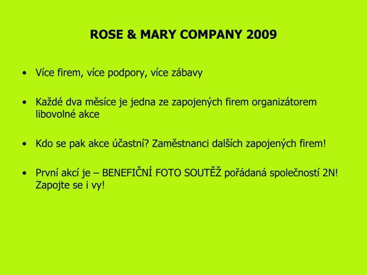 ROSE & MARY COMPANY 2009