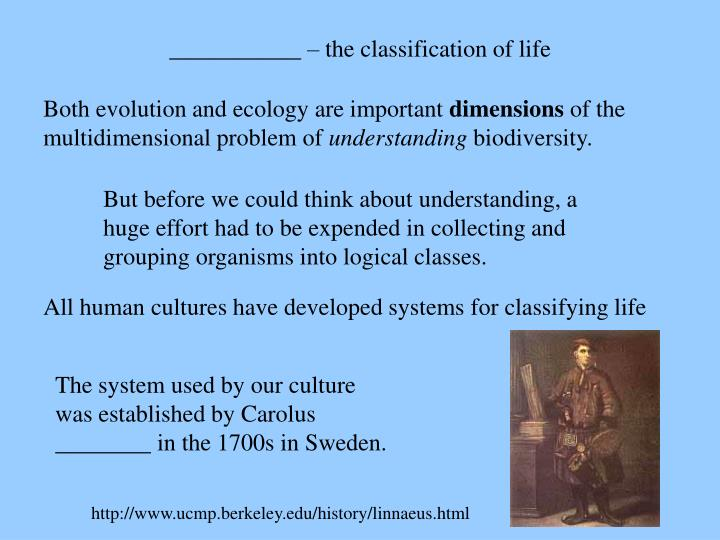 ___________ – the classification of life