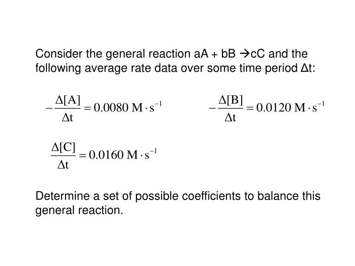 Consider the general reaction aA + bB