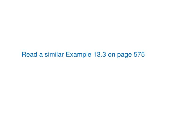 Read a similar Example 13.3 on page 575