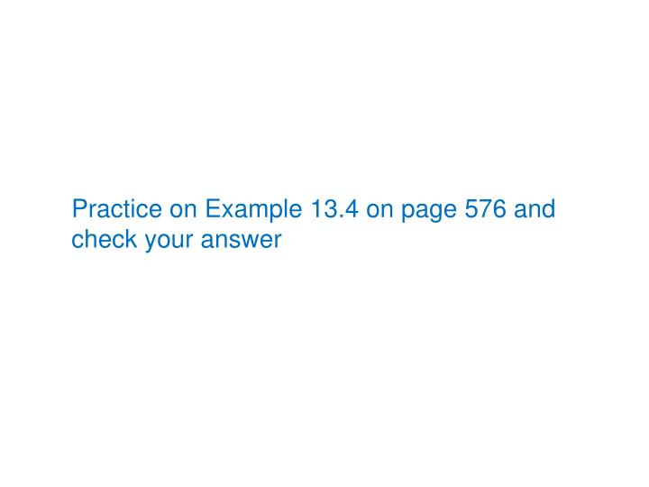 Practice on Example 13.4 on page 576 and