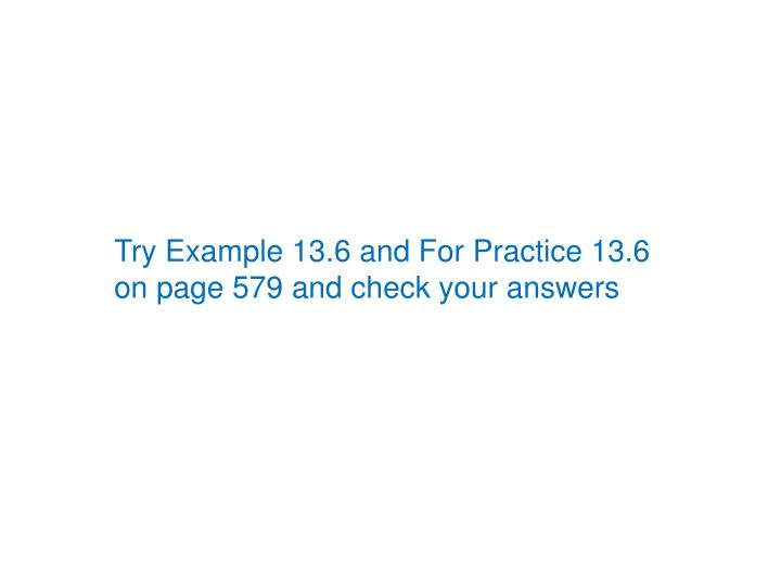 Try Example 13.6 and For Practice 13.6
