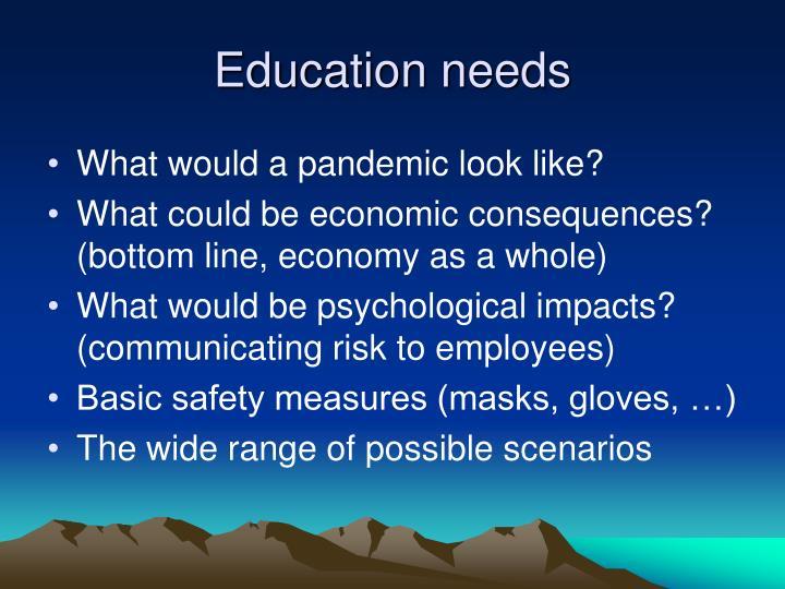 Education needs