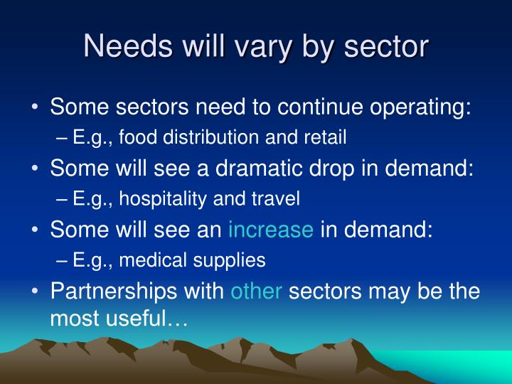 Needs will vary by sector