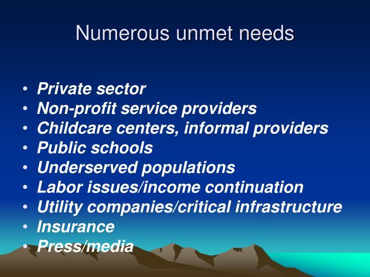 Numerous unmet needs
