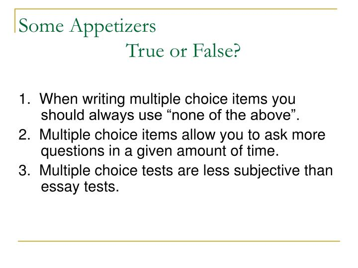 Some appetizers true or false