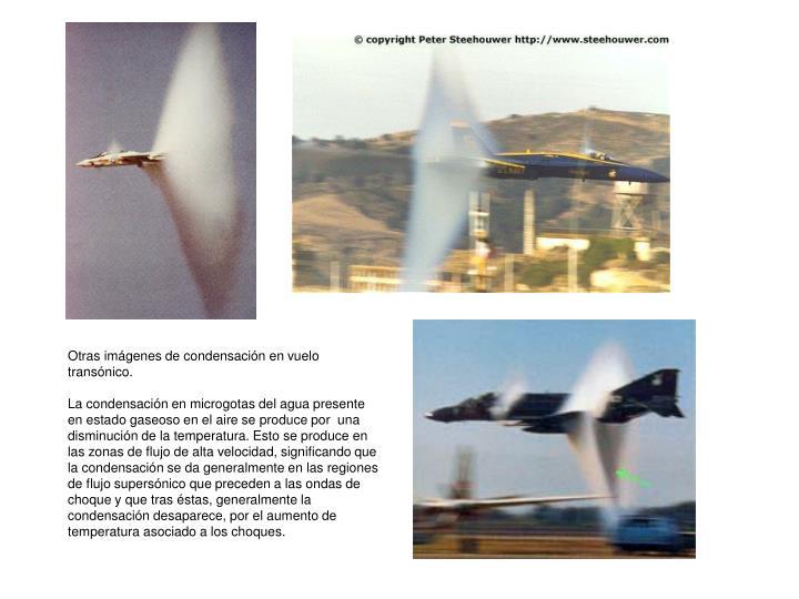 Otras imágenes de condensación en vuelo transónico.
