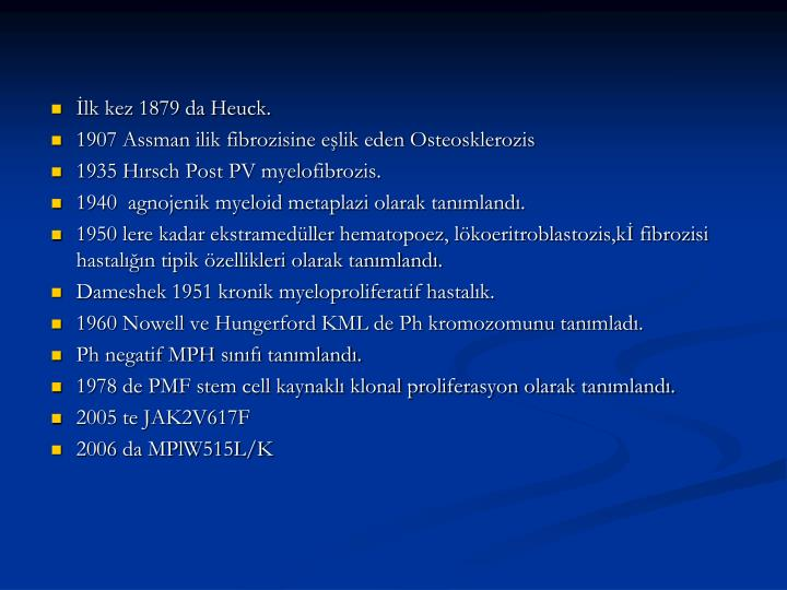 İlk kez 1879 da Heuck.