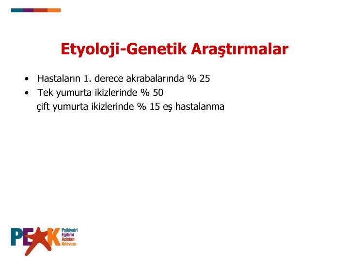 Etyoloji-Genetik Araştırmalar