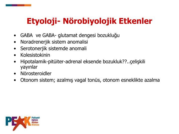 Etyoloji- Nörobiyolojik Etkenler