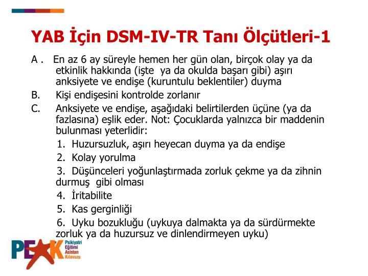 YAB İçin DSM-IV-TR Tanı Ölçütleri-1