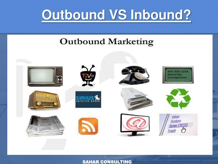 Outbound VS Inbound?