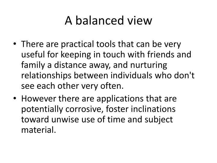A balanced view