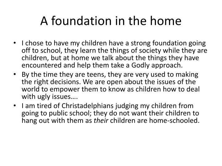 A foundation in the home