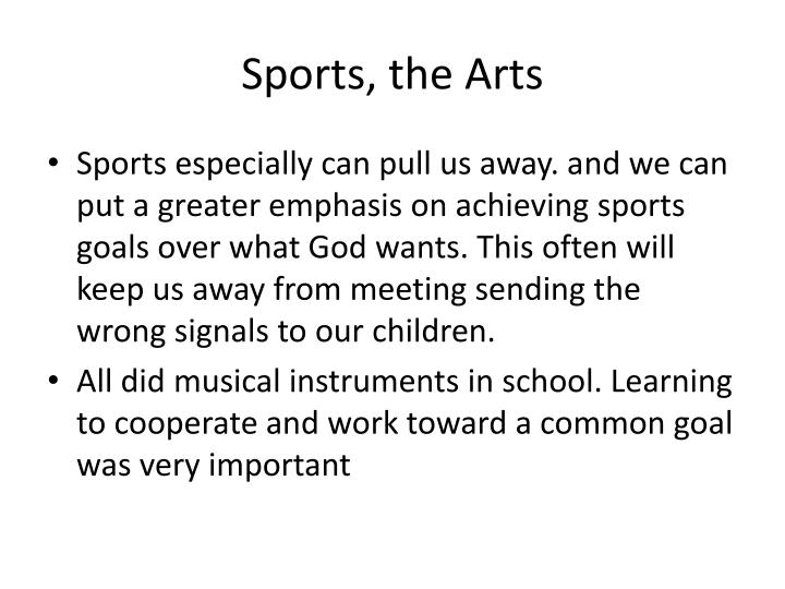 Sports, the Arts