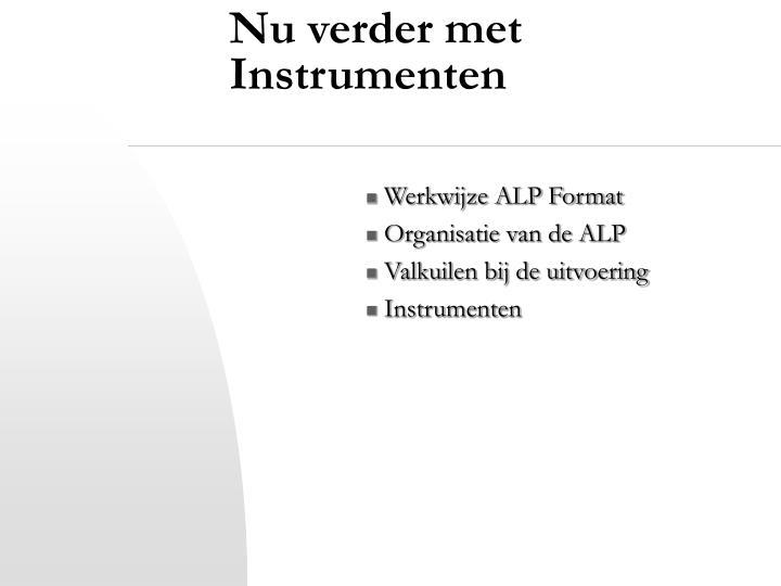 Nu verder met Instrumenten